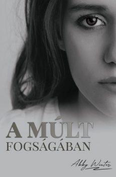 Abby Winter - A múlt fogságában (nyomtatott)