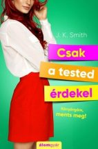 J. K. Smith - Csak a tested érdekel (nyomtatott)