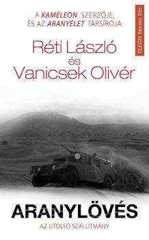 Réti László / Vanicsek Olivér - Aranylövés - Az utolsó szállítmány (nyomtatott)