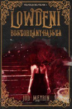 Jud Meyrin - Lowdeni boszorkányhajsza - Felföldi rejtélyek I. (nyomtatott)