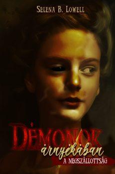 Selena B. Lowell - Démonok árnyékában - A megszállottság - novella (nyomtatott)