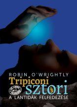Robin O'Wrightly - Tripiconi sztori 3. - A lantidák felfedezése (ebook)