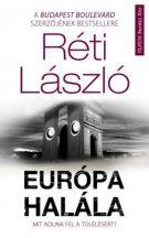 Réti László - Európa halála - Mit adunk fel a túlélésért? (nyomtatott)