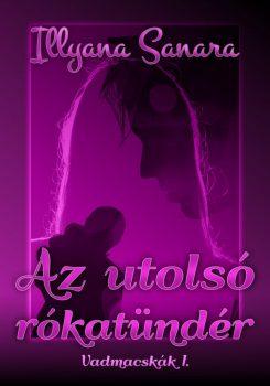 Illyana Sanara - Vadmacskák 1. - Az utolsó rókatündér (ebook)