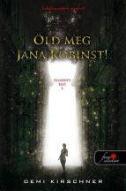 Demi Kirschner - Öld meg Jana Robinst! - Ellopott élet 1. (nyomtatott)