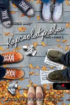 Rácz-Stefán Tibor - Kapcsolatpróba - Szállj a dallal 2. (nyomtatott)