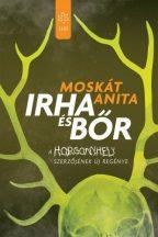 Moskát Anita - Irha és bőr (nyomtatott)