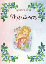 Bombicz Judit - Mesevarázs (nyomtatott)