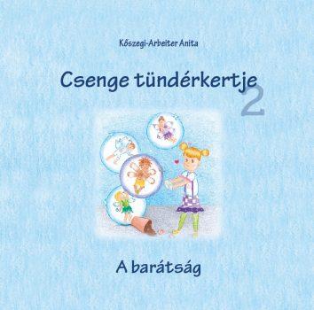 Kőszegi-Arbeiter Anita - Csenge tündérkertje 2. (nyomtatott)