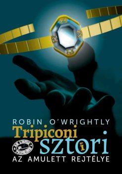 Robin O'Wrightly - Tripiconi sztori 1. Az amulett rejtélye (ebook)