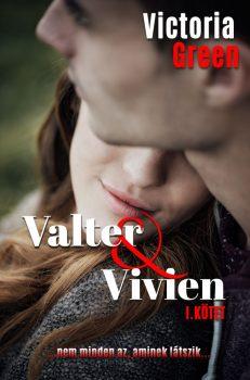 Victoria Green - Valter & Vivien I. kötet (nyomtatott)