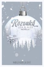 Megyeri Judit - Rózsakő - Liza & Alex (ebook)