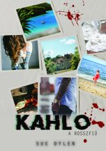 Sue Dylen - Kahlo - A rosszfiú (nyomtatott)
