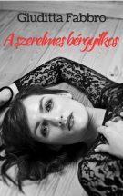 Giuditta Fabbro - A szerelmes bérgyilkos (nyomtatott)