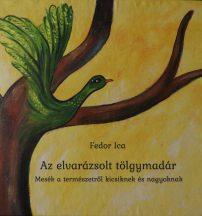 Fedor Ica - Az elvarázsolt tölgymadár (nyomtatott)