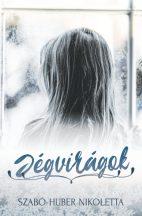 Szabó-Huber Nikoletta - Jégvirágok (nyomtatott)