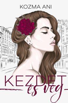Kozma Ani - Kezdet és vég (ebook)