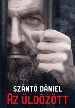 Szántó Dániel - Az üldözött (nyomtatott)