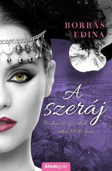 Borbás Edina - A Szeráj (nyomtatott)