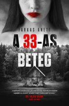 Farkas Anett - A 33-as beteg (nyomtatott)
