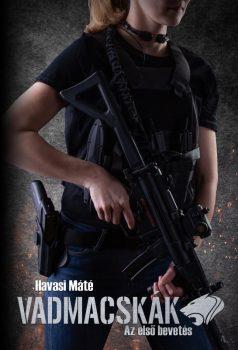 Havasi Máté - Vadmacskák - Az első bevetés (nyomtatott)