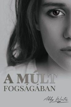 Abby Winter - A múlt fogságában (ebook)