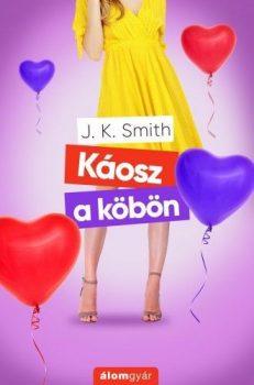 J. K. Smith - Káosz a köbön (nyomtatott)