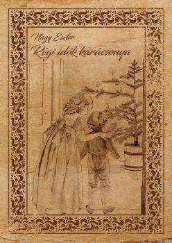 Nagy Eszter - Régi idők karácsonya (nyomtatott)