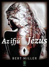 Bert Miller - Az ifjú Jézus (ebook)