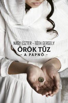 Nagy Eszter/Tóth Gergely - Örök tűz - A papnő (nyomtatott)