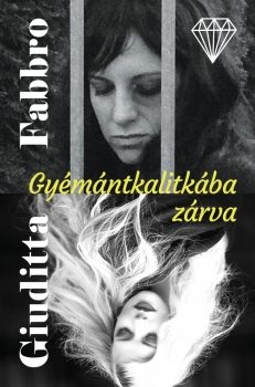 Giuditta Fabbro - Gyémántkalitkába zárva (nyomtatott)