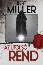 Bert Miller - Az utolsó rend (nyomtatott)