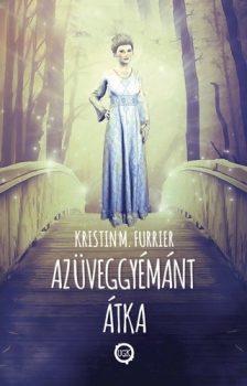 Kristin M. Furrier - Az üveggyémánt átka (ebook)